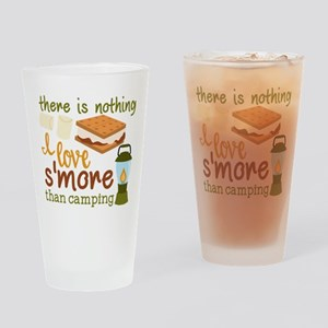 There Is Nothing I Love S'more Drinking Glass