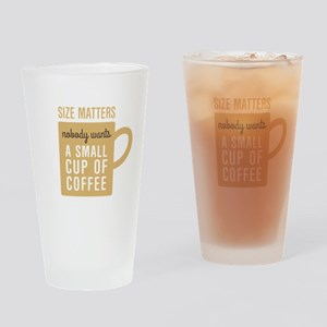 Coffee Size Matters Drinking Glass