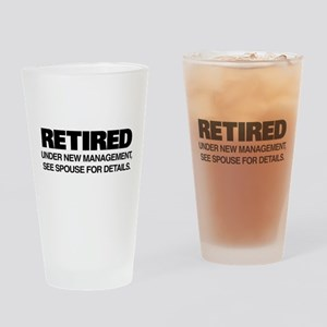 Retired Under New Management Drinking Glass