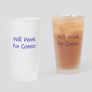 Will Work For Comics Drinking Glass