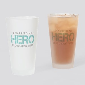 I Married My Hero - Army Wife Drinking Glass