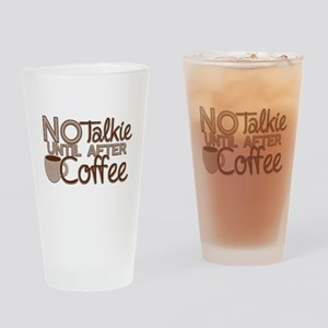 No Talkie Til Coffee Drinking Glass