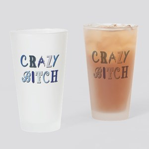 CRAZY BITCH Drinking Glass