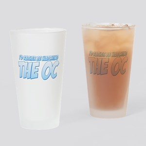 I'd Rather Be Watching The OC Drinking Glass
