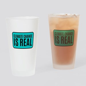 Climate Change is Real Drinking Glass