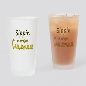 Sippin on straight Chlorine - TWP Drinking Glass