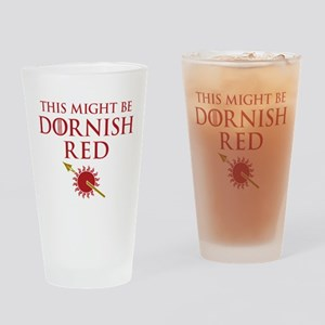 Might Be Dornish Red GOT Drinking Glass