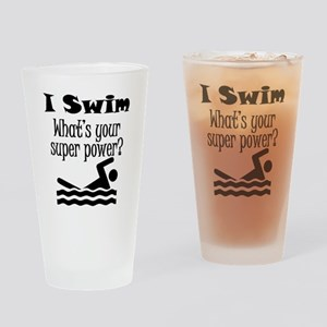 I Swim What's Your Super Power? Drinking Glass