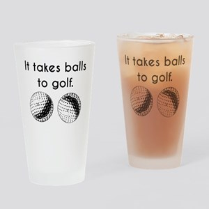 It Takes Balls To Golf Drinking Glass
