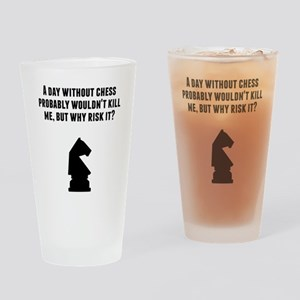A Day Without Chess Drinking Glass