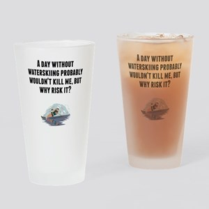 A Day Without Waterskiing Drinking Glass