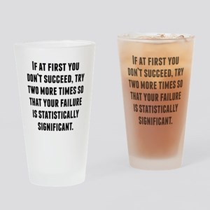 If At First You Dont Succeed Drinking Glass