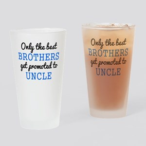 Only The Best Brothers Get Promoted To Uncle Drink