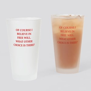 free will Drinking Glass