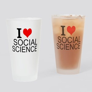 I Love Social Sciences Drinking Glass