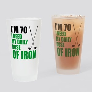 70 Daily Dose Of Iron Drinking Glass