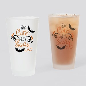 SO CUTE IT'S SCARY Drinking Glass