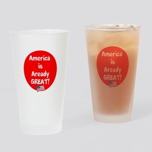 America is already great! Drinking Glass