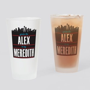 Grey's Alex to my Meredith Drinking Glass