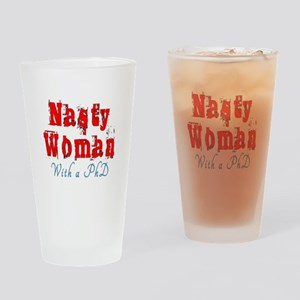 Nasty Woman PhD Drinking Glass