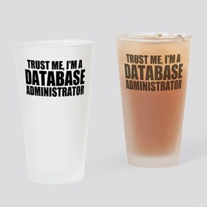 Trust Me, I'm A Database Administrator Drinkin