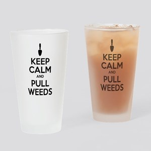 Keep Calm Pull Weeds Drinking Glass