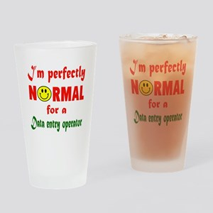 I'm perfectly normal for a Data ent Drinking Glass