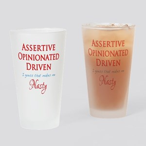 Assertive, Opinionated, Driven, Nasty Drinking Gla