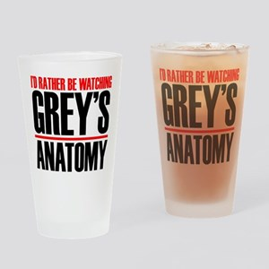 I'd Rather Be Watching Grey's Anato Drinking Glass