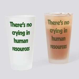 There's No Crying In Human Resource Drinking Glass