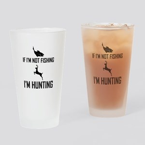 Not Fishing Then Hunting Drinking Glass