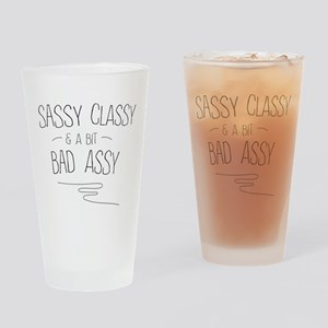 Sassy Classy and A Bit Bad Assy Drinking Glass