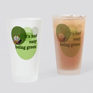 It's Not Easy Being Green Drinking Glass
