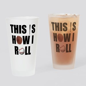 This Is How I Roll Baseball Pint Glass