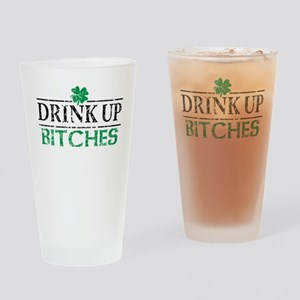 Drink Up Bitches Pint Glass