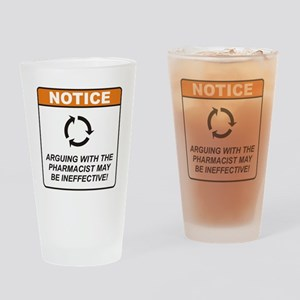 Pharmacist / Argue Drinking Glass