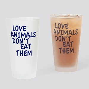 Don't Eat Animals Drinking Glass