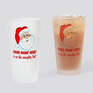 You're on the Naughty List Drinking Glass