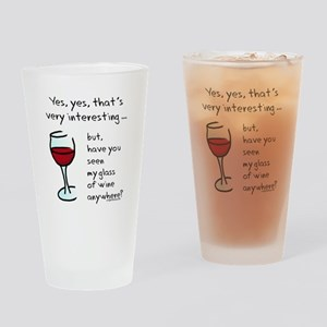 Seen my wine funny Drinking Glass