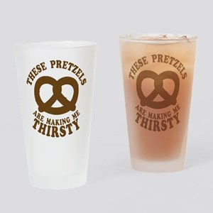 Pretzels Making Me Thirsty Drinking Glass