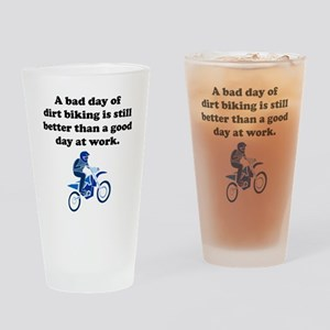 A Bad Day Of Dirt Biking Drinking Glass
