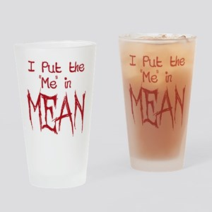 I Put the Me in Mean Drinking Glass