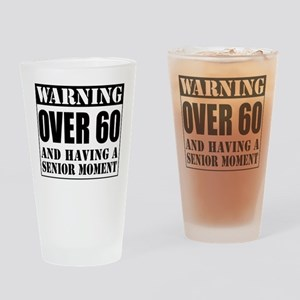 Over 60 Senior Moment Drinkware Drinking Glass