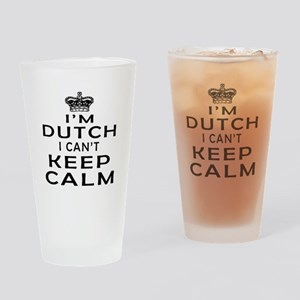 I Am Dutch I Can Not Keep Calm Drinking Glass