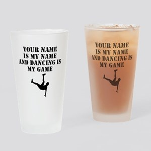 Dancing Is My Game (Custom) Drinking Glass