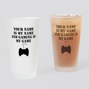 Gaming Is My Game (Custom) Drinking Glass
