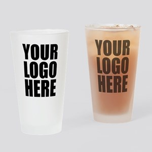 Your Logo Here Personalize It! Drinking Glass
