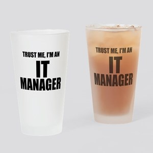 Trust Me, I'm An IT Manager Drinking Glass