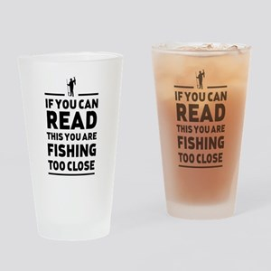 Read this fishing too close Drinking Glass