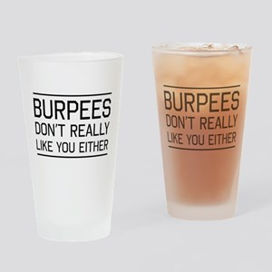 Burpees don't like you Drinking Glass